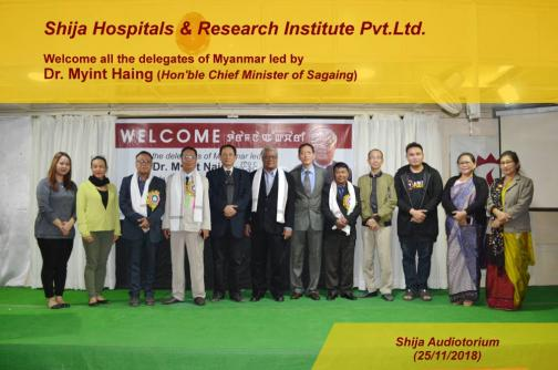 Shija Hospitals & Research Institute Pvt.Ltd. Welcome all the delegates of Myanmar led by Dr. Myint Haing (Hon'ble Chief Minister of Sagaing) Shija Audiotorium (25/11/2018)