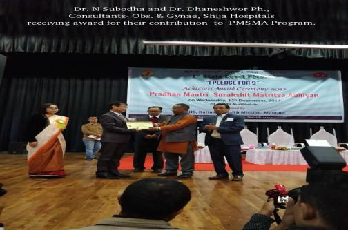 Dr. N Subodha and Dr. Dhaneshwor Ph., Consultants- Obs. & Gynae, Shija Hospitals receiving award for their contribution to PMSMA Program.